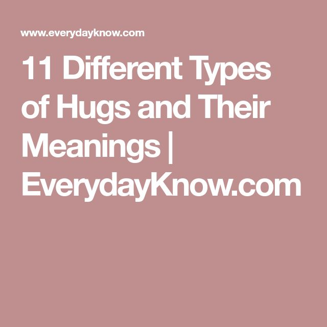 11 Different Types of Hugs and Their Meanings | EverydayKnow.com