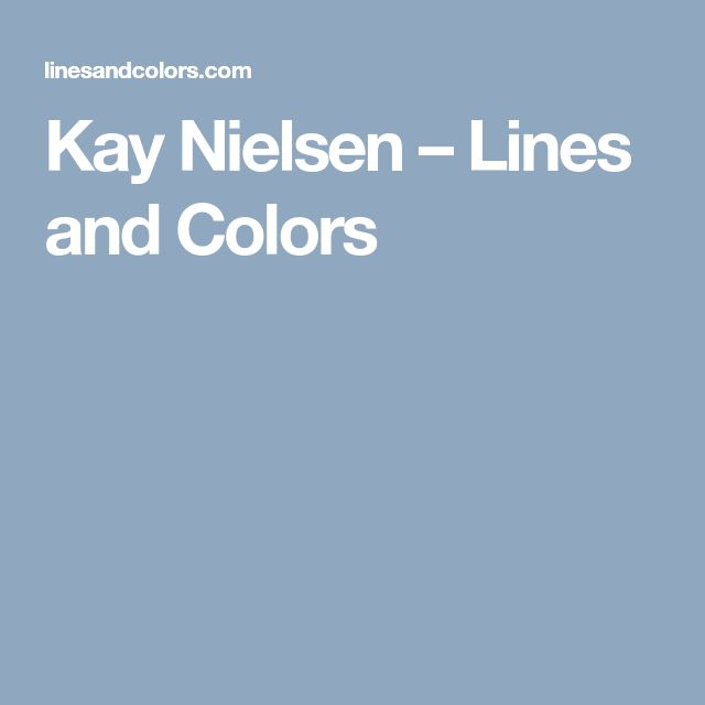 Kay Nielsen – Lines and Colors
