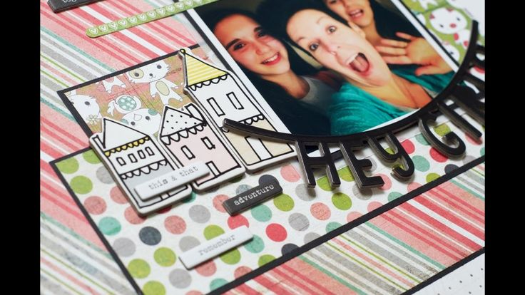 Scrapbooking Process: Hey Girls (The Doctors Are In)
