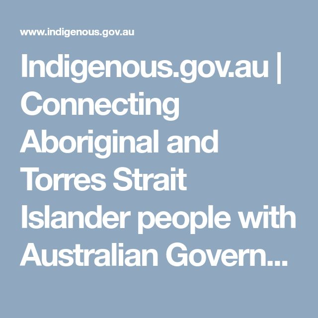 Indigenous.gov.au | Connecting Aboriginal and Torres Strait Islander people with Australian Government policies and programmes.