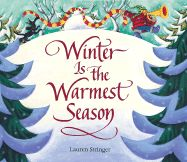 """Read this picture book with a child to discover why """"Winter is the Warmest Season."""""""
