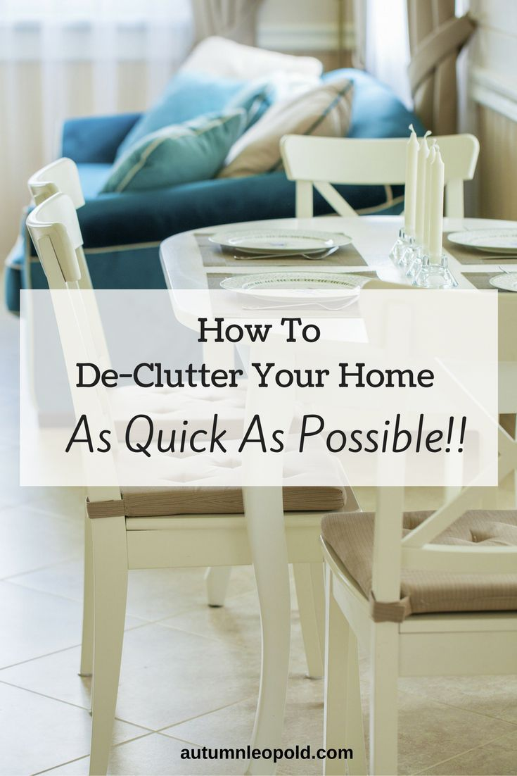 How To De-Clutter Your Home As Quick As Possible | http://autumnleopold.com | declutter, houseguests, declutter fast, purge