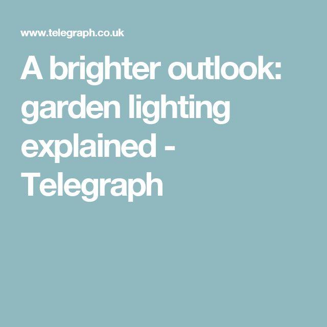 A brighter outlook: garden lighting explained - Telegraph