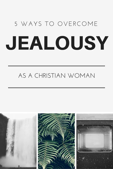 5 ways to overcome jealousy, envy and insecurity in relationships and friendships as Christian women with the Bible as guidance.