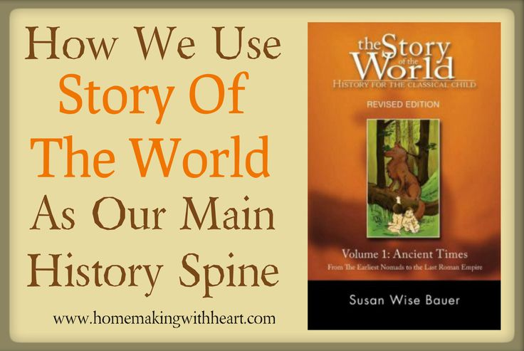 How We Use Story of the World As Our Main History Spine