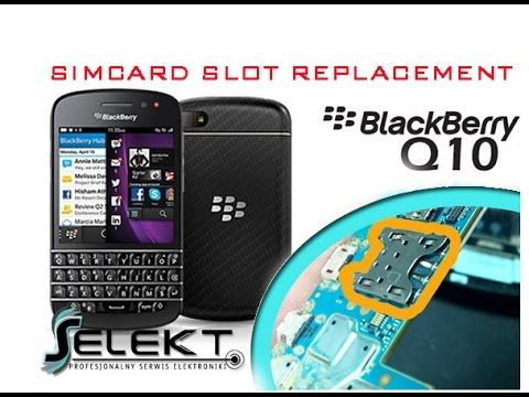 BlackBerry Q10 Simcard slot replacement / Wymiana złącza karty SIM | Selekt