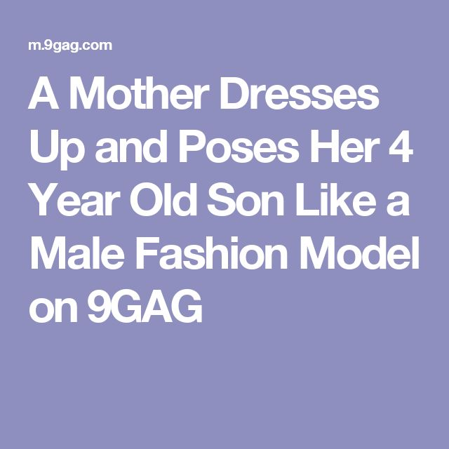 A Mother Dresses Up and Poses Her 4 Year Old Son Like a Male Fashion Model on 9GAG