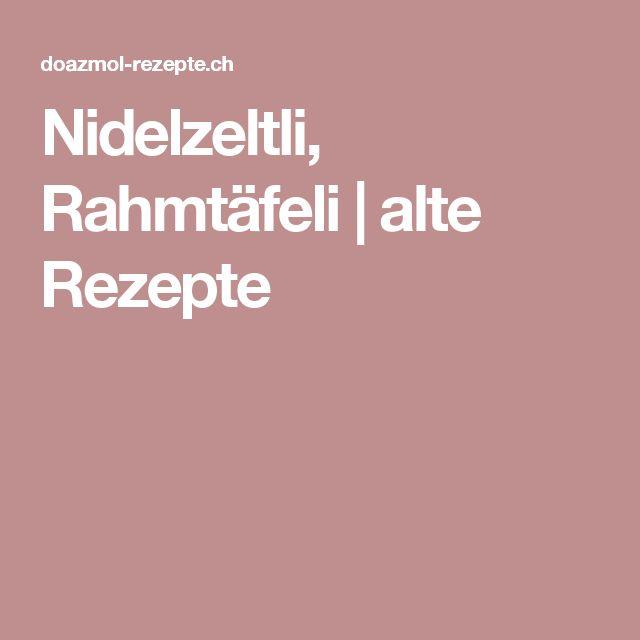 Nidelzeltli, Rahmtäfeli | alte Rezepte