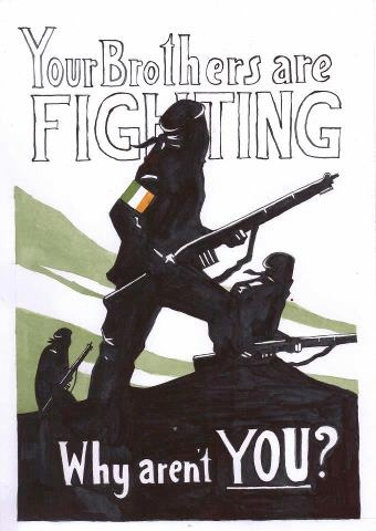 """Your Brothers are Fighting. Why aren't you?"" - Provisional Irish Republican Army (IRA) poster from the early 1970s"
