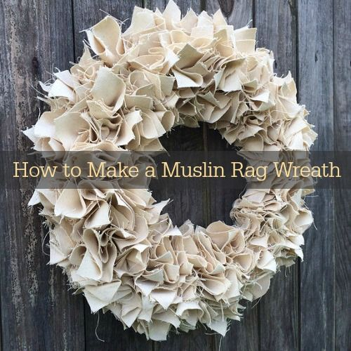 How to Make a Muslin Rag Wreath (VIDEO)