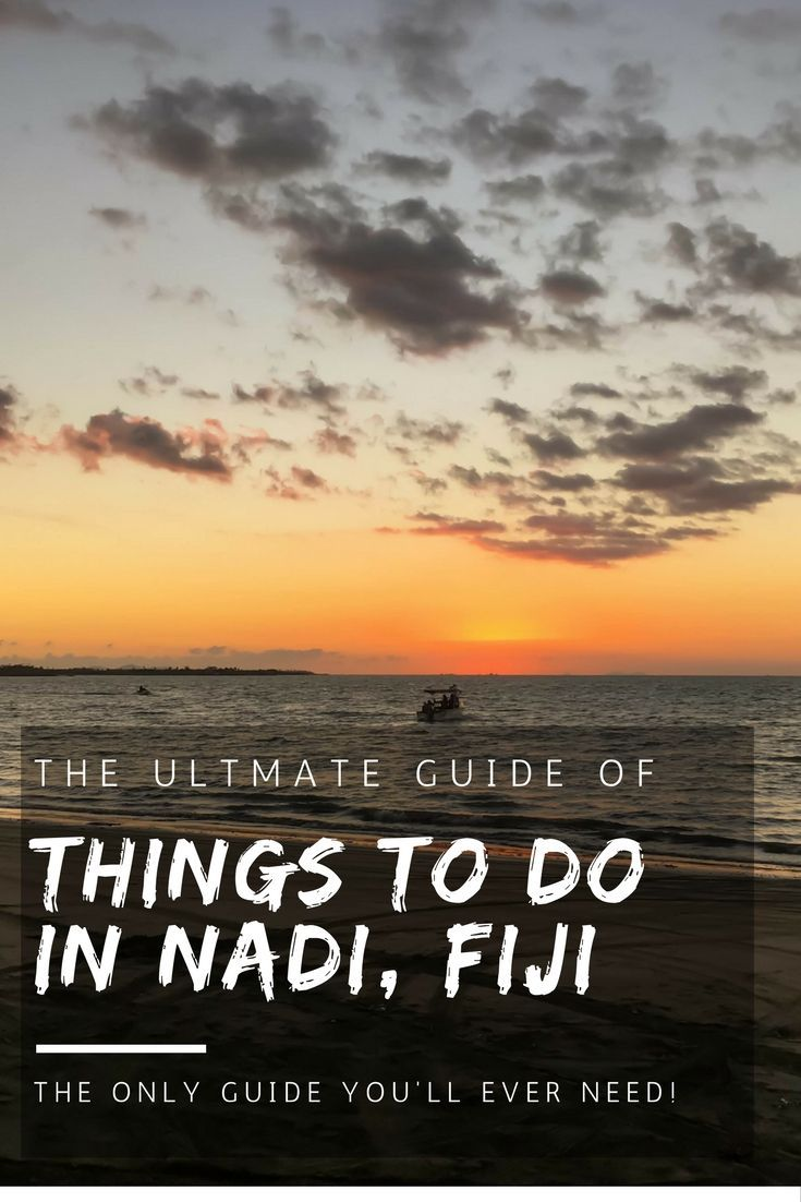 The ultimate guide of things to do in Nadi, Fiji! Don't leave until you've experienced these things to do in Nadi!