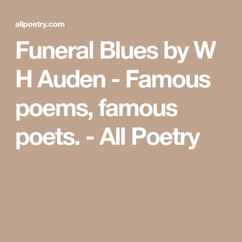 Funeral Blues by W H Auden - Famous poems, famous poets. - All Poetry