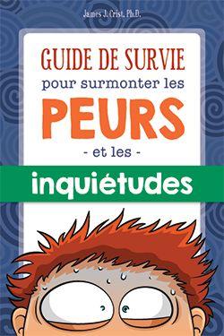Éditions Midi trente - Guide de survie pour surmonter les peurs et les inquiétudes