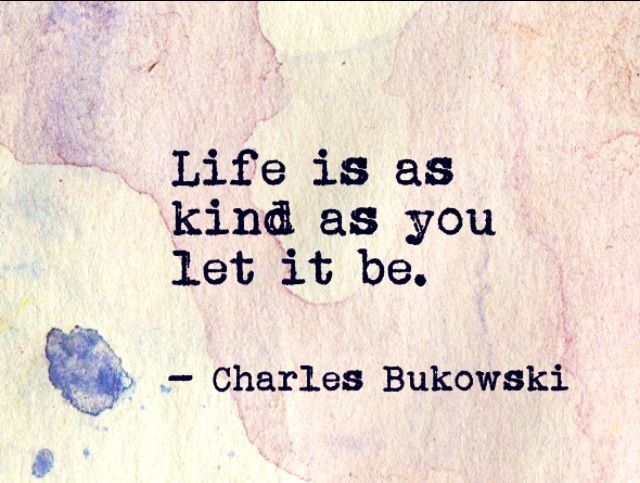 Life is as kind