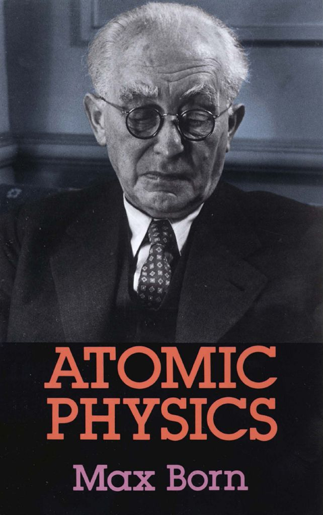 Atomic Physics: 8th Edition by Max Born The Nobel Laureate's brilliant exposition of the kinetic theory of gases, elementary particles, the nuclear atom, wave-corpuscles, atomic structure and spectral lines, electron spin and Pauli's principle, quantum statistics, molecular structure and nuclear physics. Over 40 appendices, a bibliography, numerous figures and graphs.: Max Born, 8Th Editing, Book, Nuclear Physics, Atoms Physics, Nuclear Atoms, Atoms Structure
