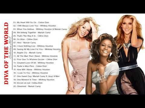 Mariah Carey, Celine Dion, Whitney Houston : Greatest Hits - Best Songs of World Divas - YouTube