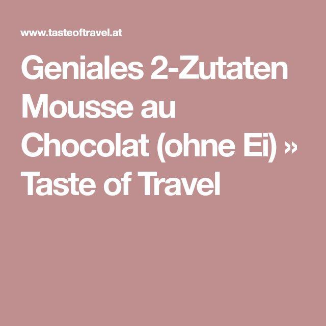 Geniales 2-Zutaten Mousse au Chocolat (ohne Ei) » Taste of Travel