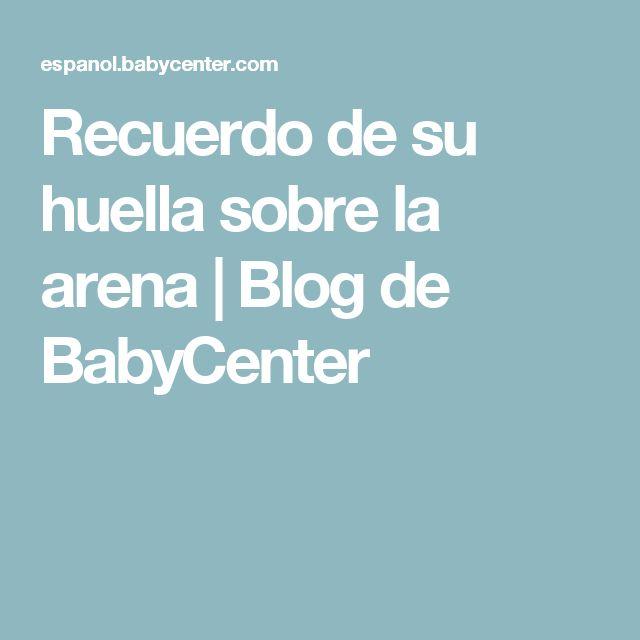 Recuerdo de su huella sobre la arena   Blog de BabyCenter