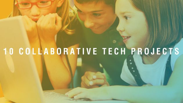 10 Collaborative Technology Projects Your Students Will Love. The bonus -- they're all free!