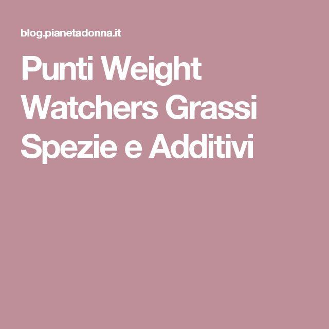 Punti Weight Watchers Grassi Spezie e Additivi
