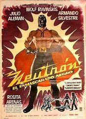 Neutron And The Black Mask (1960) $19.99; aka: Neutrón, El Enmascarado Negro; Neutron (Wolf Ruvinskis), a masked wrestler/superhero, battles a gang of crooks who are plotting to steal a secret formula. Also stars Julio Alemán, Armando Silvestre and Rosita Arenas.