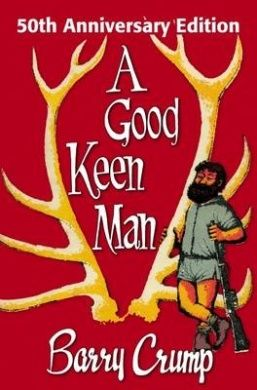 A Good Keen Man by Barry Crump.  Born in Auckland in 1935, Crump worked for many years as a government deer-culler in areas of New Zealand native forest and A Good Keen Man was the result of his collected experiences.
