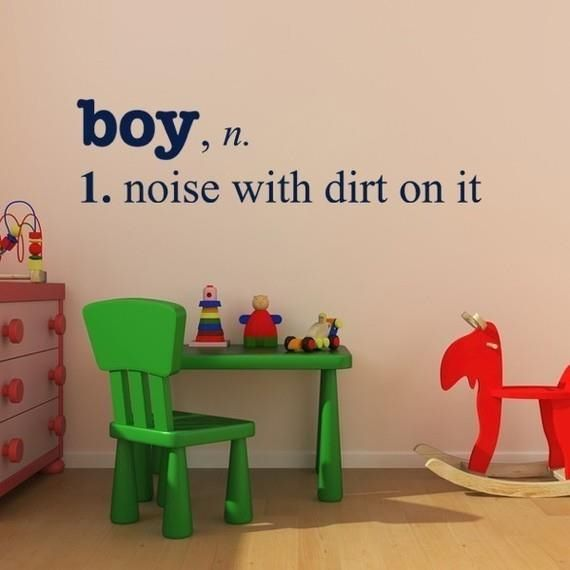 Boy - Noise with dirt on it. Totally my boys! Esp since I will have 3! Got this for the playroom! lol