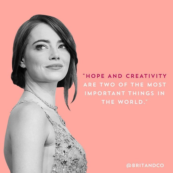 """""""Hope and creativity are two of the most important things in the world."""" - Emma Stone"""