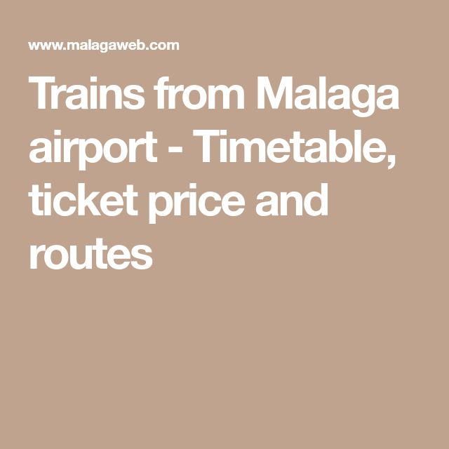 Trains from Malaga airport - Timetable, ticket price and routes