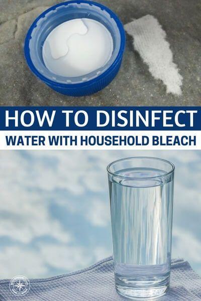 Μια σταγόνα χλωρίνης απολυμαίνει 5 λίτρα νερού σε μια ώρα. Δέκα σταγόνες απολυμαίνουν 2 λίτρα νερό σε 15 λεπτά ακόμα και λασπόνερα. Αλλά η καλύτερη αποστείρωση γίνεται με το βράσιμο