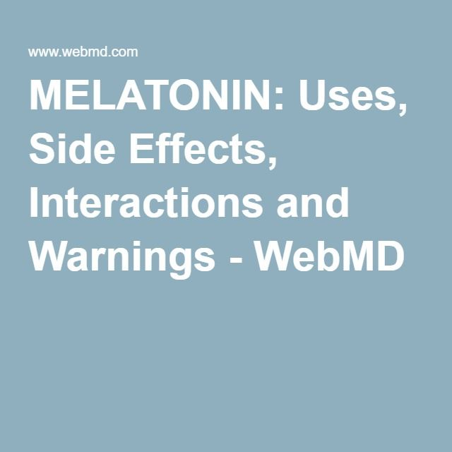 Melatonin Uses Side Effects Interactions And Warnings