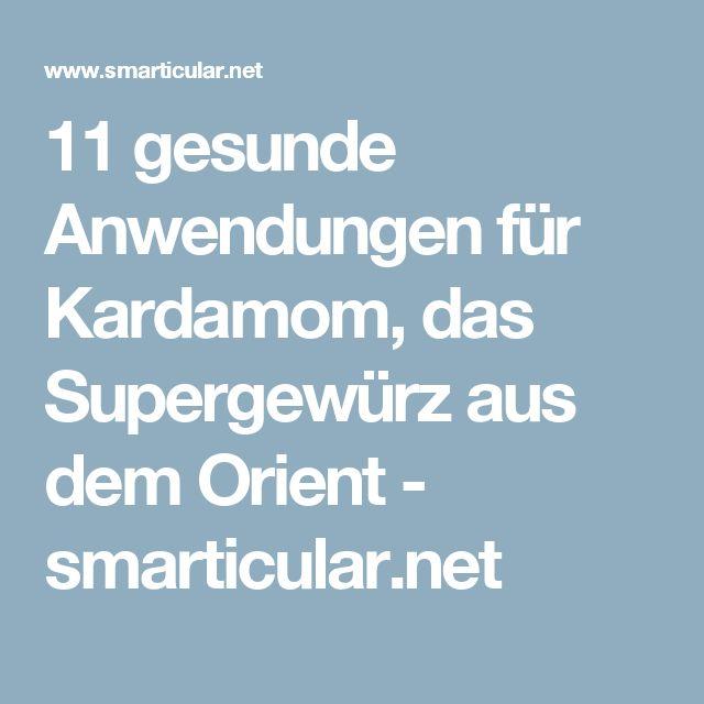 11 gesunde Anwendungen für Kardamom, das Supergewürz aus dem Orient - smarticular.net