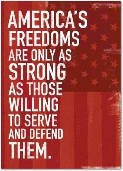 The United States Army, Air Force, Navy, Marines--active, retired, Veterans, reserves--Coast Guard keep our freedom free!!!!!
