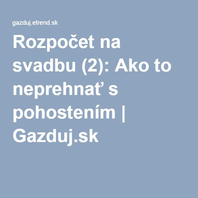 Rozpočet na svadbu (2): Ako to neprehnať s pohostením | Gazduj.sk