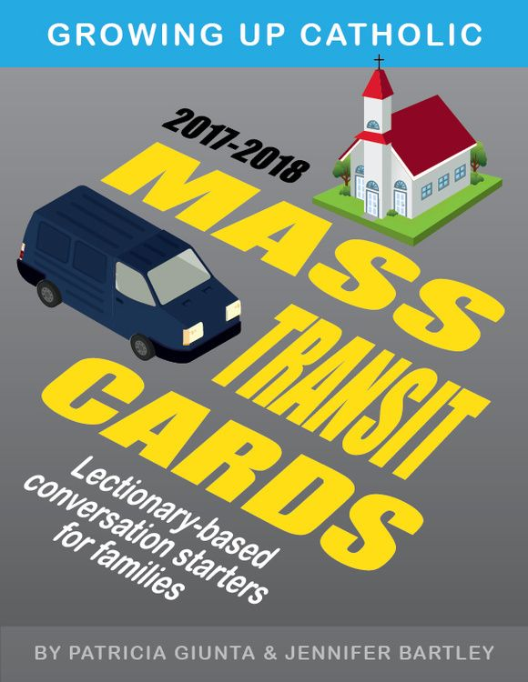 Growing Up Catholic Mass Transit Cards - 2017-2018 (eResource): Lectionary-based Conversation Starters for Families