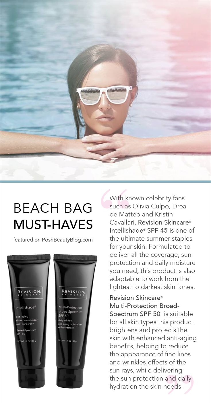 """It's officially summer! Heading to the beach? Posh Beauty Blog has curated some beach bag essentials that you won't want to spend the day without! Spoiler alert: Intellishade & Multi-Protection Broad-Spectrum SPF 50 as among the Beach Bag Must-Haves!  """"With known celebrity fans such as Olivia Culpo, Drea de Matteo and Kristin Cavallari, Revision Skincare® Intellishade® SPF 45  is one of the ultimate summer staples for your skin. Formulated to deliver all the coverage, sun protection and…"""