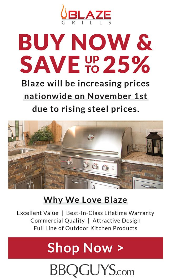 Save Up To 25 On Blaze Grills Before Nov 1st Price Increase Gas Grill Gas Bbq Bbq Grills