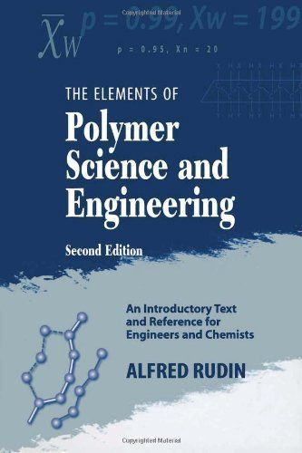 Elements of Polymer Science & Engineering, Second Edition: An Introductory Text and Reference for Engineers and Chemists by Alfred Rudin. $25.92. 531 pages. Publisher: Academic Press; 2 edition (September 15, 1998). Author: Alfred Rudin