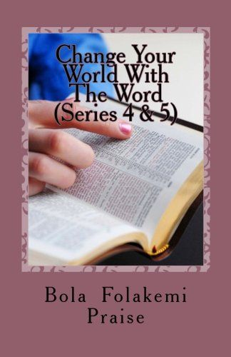 Change Your World With The Word Series 4 & 5: A Life Transforming Daily Devotional: Volume 2 by Bola Folakemi Praise http://www.amazon.co.uk/dp/1519578806/ref=cm_sw_r_pi_dp_kj-wwb0TM555P
