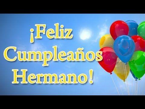 10 Frases de Cumpleaños para mi Hermano | Felicitaciones Hermano en tu Cumple - YouTube