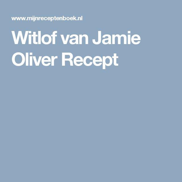 Witlof van Jamie Oliver Recept