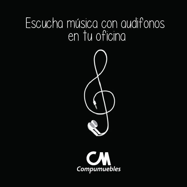 Para tener un buen ambiente de trabajo con tus compañeros utiliza tus audífonos. Recuerda que cada uno tiene gustos diferentes en cuanto a música. www.compumuebles.com
