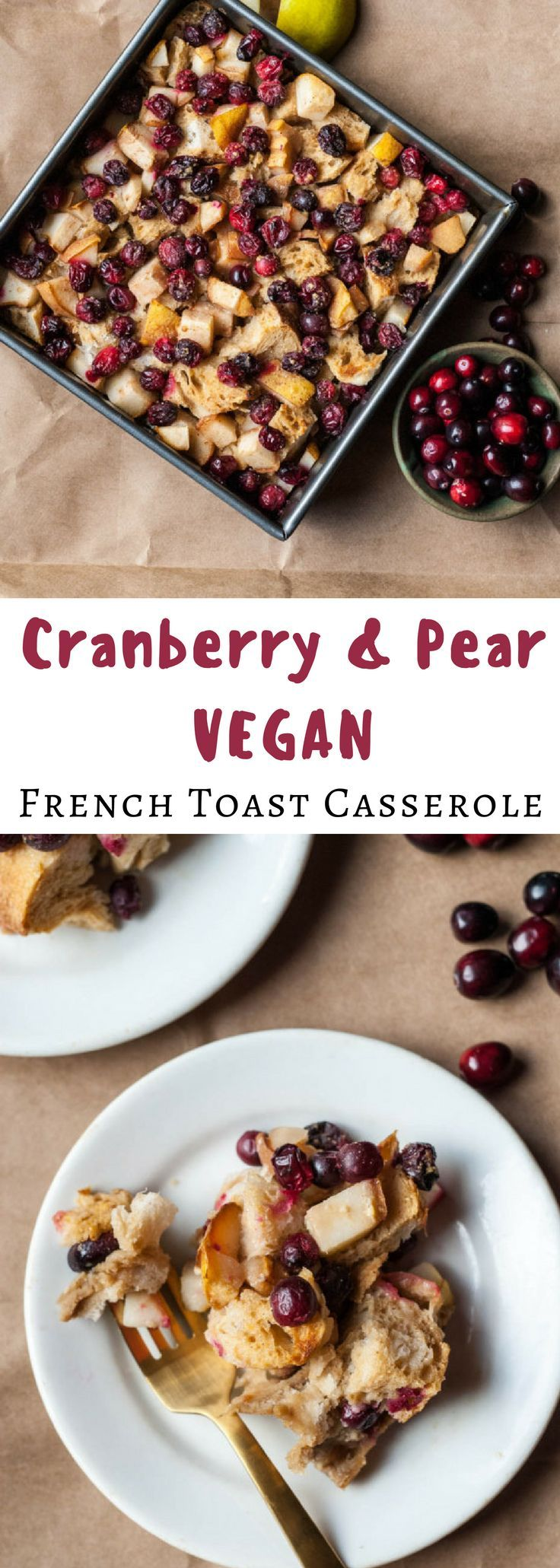 Chock full of cranberries and juicy pears, this vegan french toast casserole is a delicious holiday brunch dish!