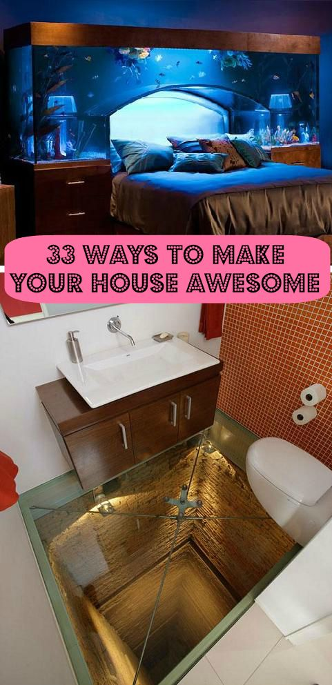 33 Ways To Make Your House Awesome