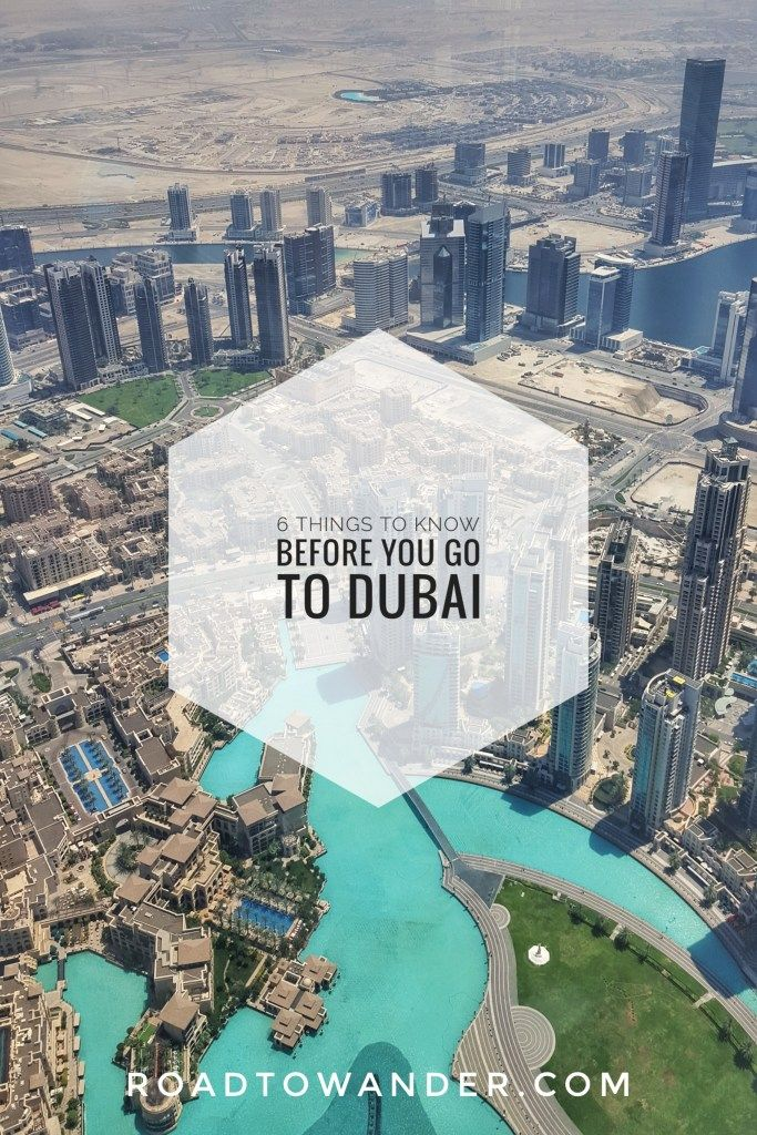 6 things to know before you go to Dubai