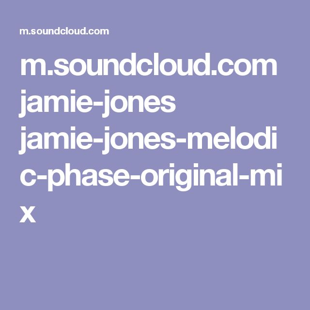m.soundcloud.com jamie-jones jamie-jones-melodic-phase-original-mix