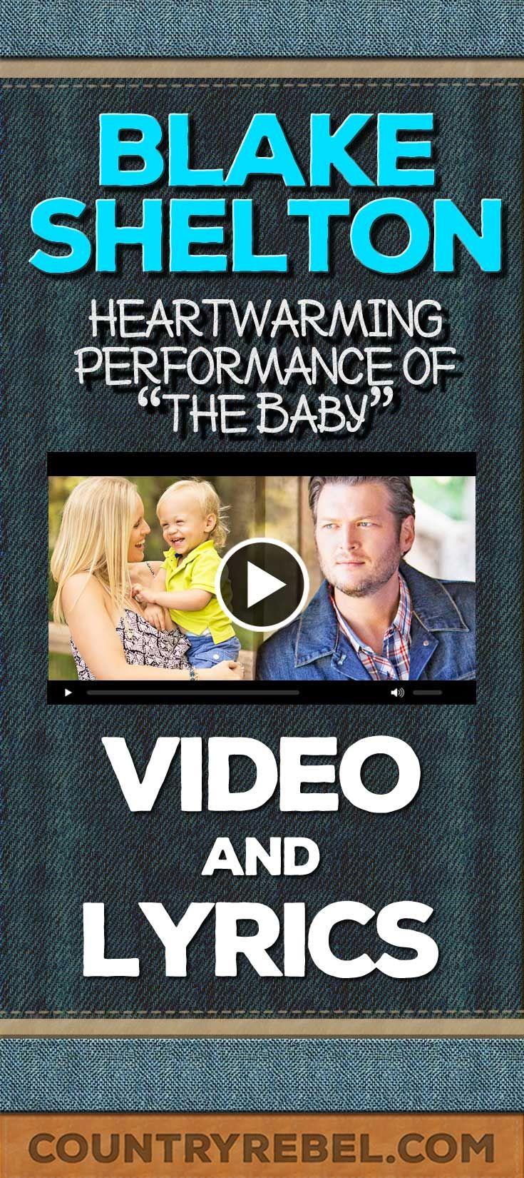 Blake Sheltons Heartwarming Performance Of  The Baby