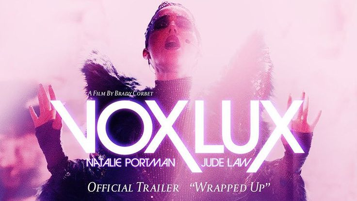 new movies New Vox Lux Trailer Back to Where It All