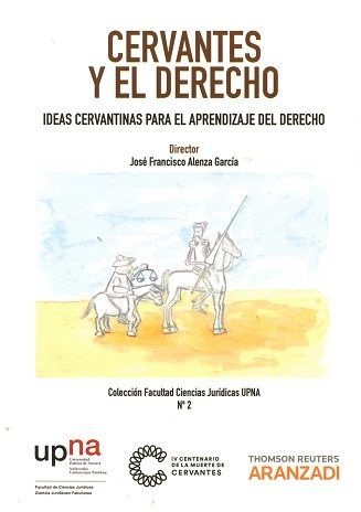 Cervantes y el derecho : ideas cervantinas para el aprendizaje del derecho.    1ª ed.    Thomson Reuters Aranzadi, 2016