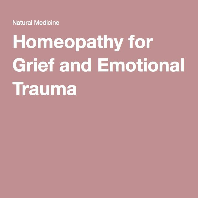 Homeopathy for Grief and Emotional Trauma